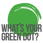 A poster for the Green Dot Campaign.