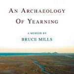 Cover for Bruce Mills Book, An Archaeology of Yearning