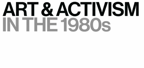 """text that reads, """"Art & Activism in the 1980's"""""""