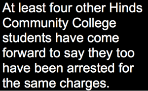 """text that reads, """"At least four other Hinds Community College students have come forward to say they too have been arrested for the same charges. """""""