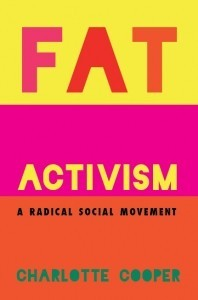 Fat Activism: A Radical Social Movement, Charlotte Cooper, book cover