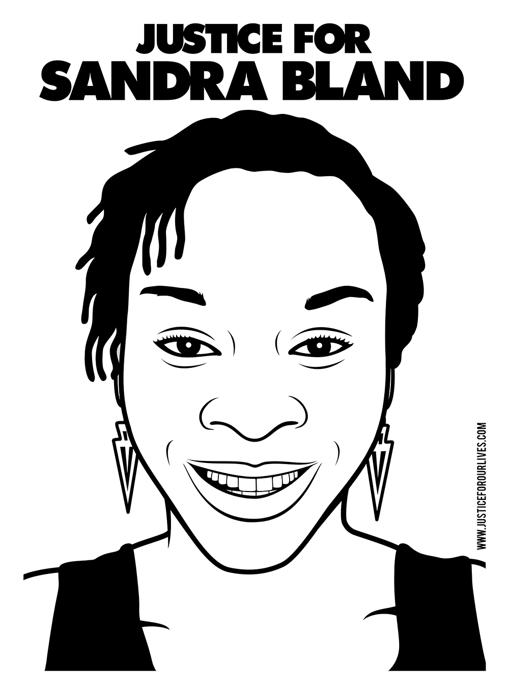 Justice For Sandra Bland Digital Design 2015 Sandra Bland was found dead in her jail cell after being taking in for a routine traffic stop. Her friends and family claim she was not suicidal.