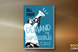 "Bill Ayer's book ""Demand the impossible: a radical manifesto"""