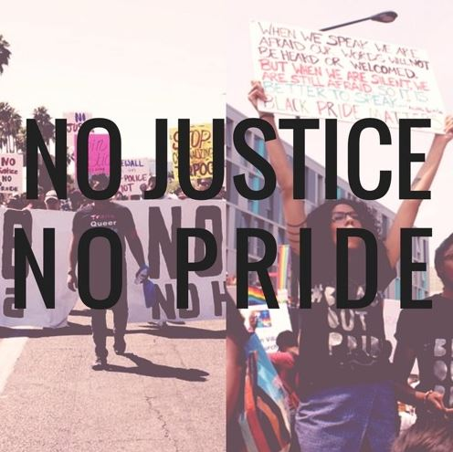 """side by side images of protesters holding signs, the words """"No Justice No Pride"""" printed across the pictures"""