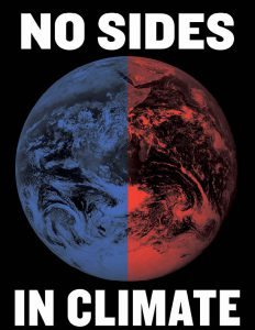 "Graphic of the earth split into a red side and a blue side, captioned ""No sides in Climate"""