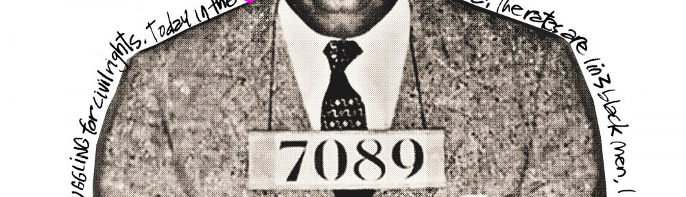 Graphic of Martin Luther King Jr. with the number 7089, as if he is getting a mugshot taken