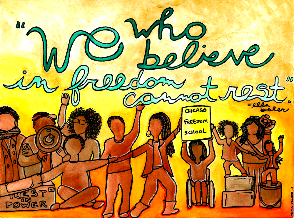 """Mixed media print of students of the Chicago Freedom School with words """"We Who Believe in Freedom Cannot Rest"""""""