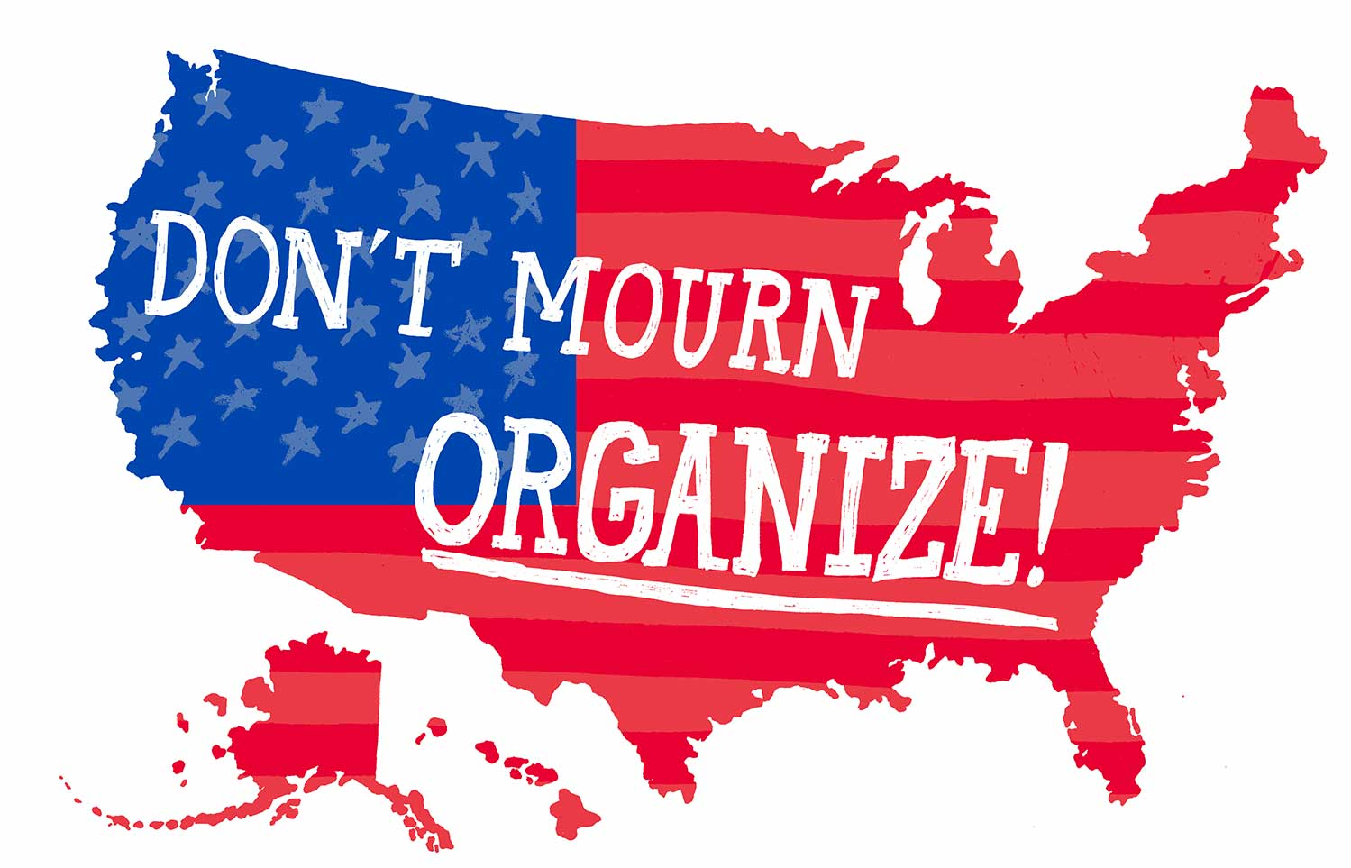 Graphic of a map of the United States overlaid with an American flag, 'Don't Mourn, Organize!""