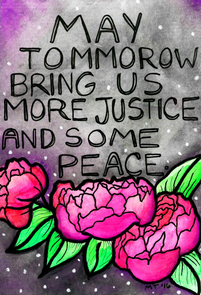 """Mixed media image of pink flowers with words """"May Tomorrow Bring Us More Justice and Some Peace"""""""