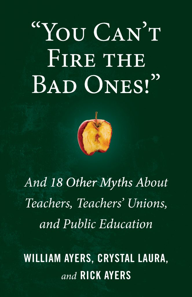 Book cover, You Can't Fire the Bad Ones! And 18 Other Myths about Teachers, Teachers' Unions, and Public Education