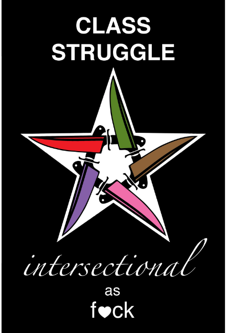 Class Struggle: intersectional as fuck, graphic of star made out of different colored knives
