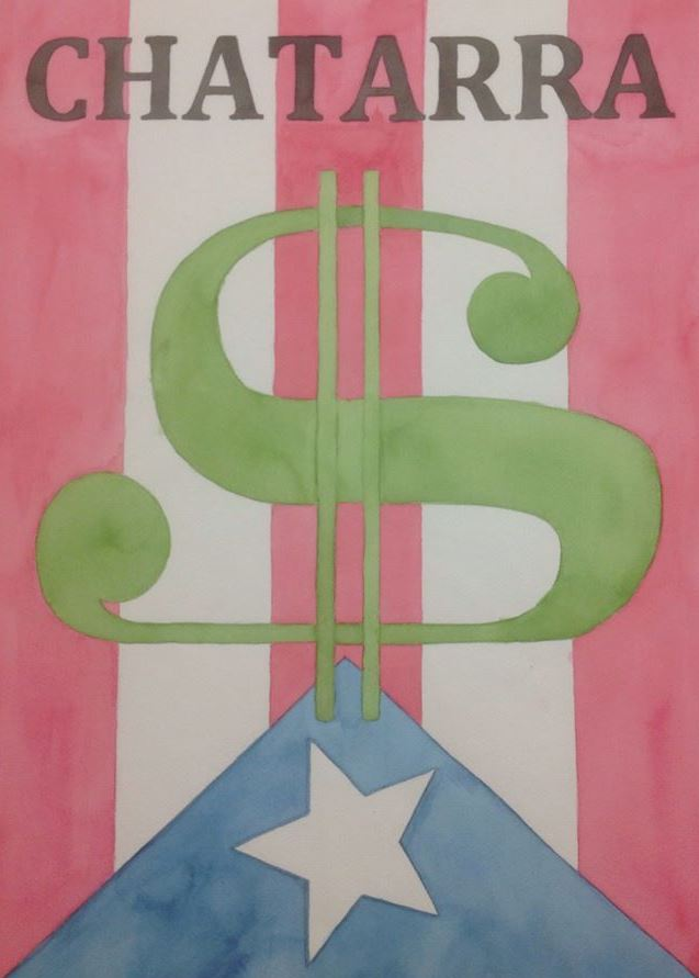 "Large green dollar sign on top Puerto Rican flag with the word ""Chatarra"" across the top"