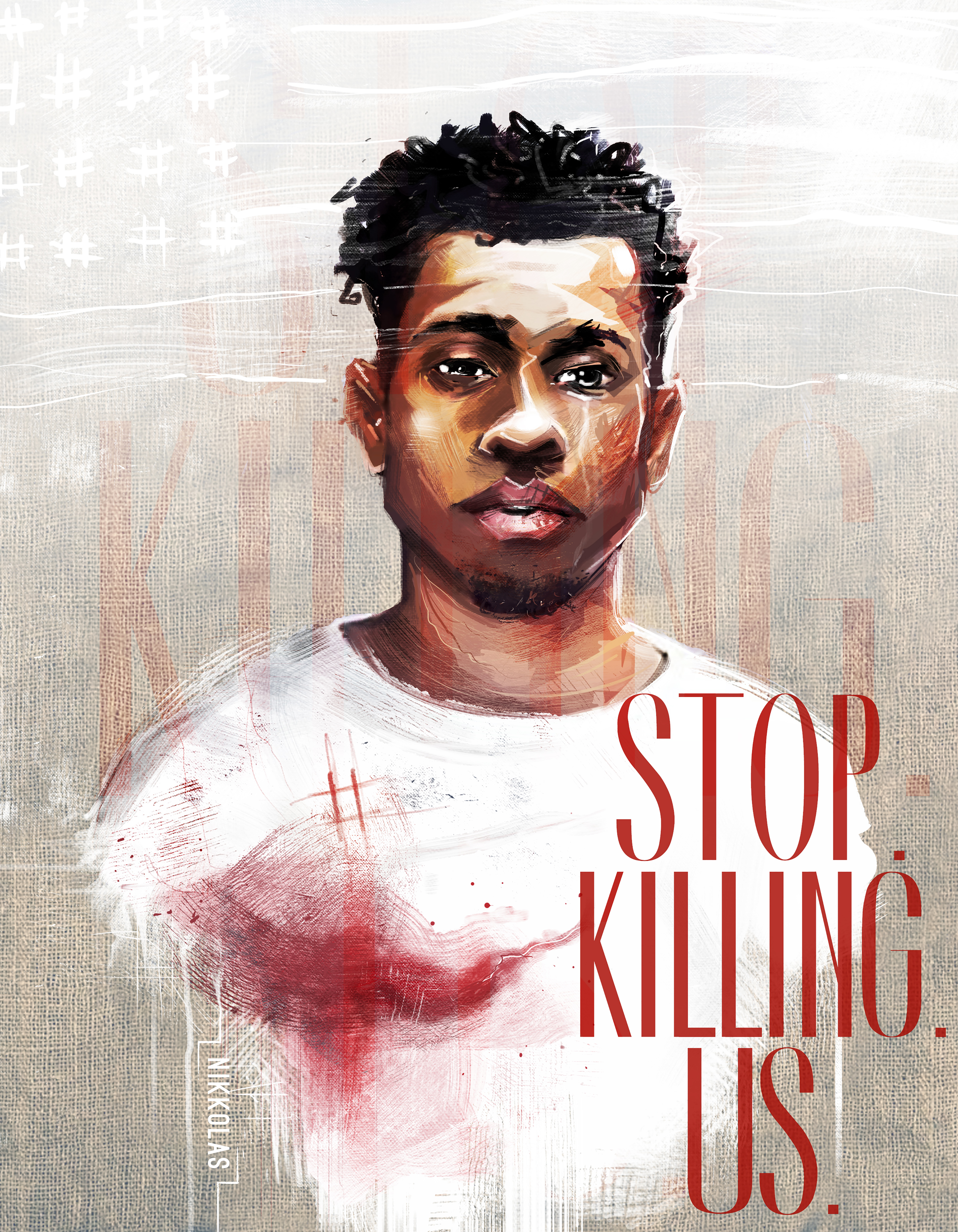 "Painting of Nikkolas Smith with blood on his chest, words drawn saying ""Stop. Killing. Us."""