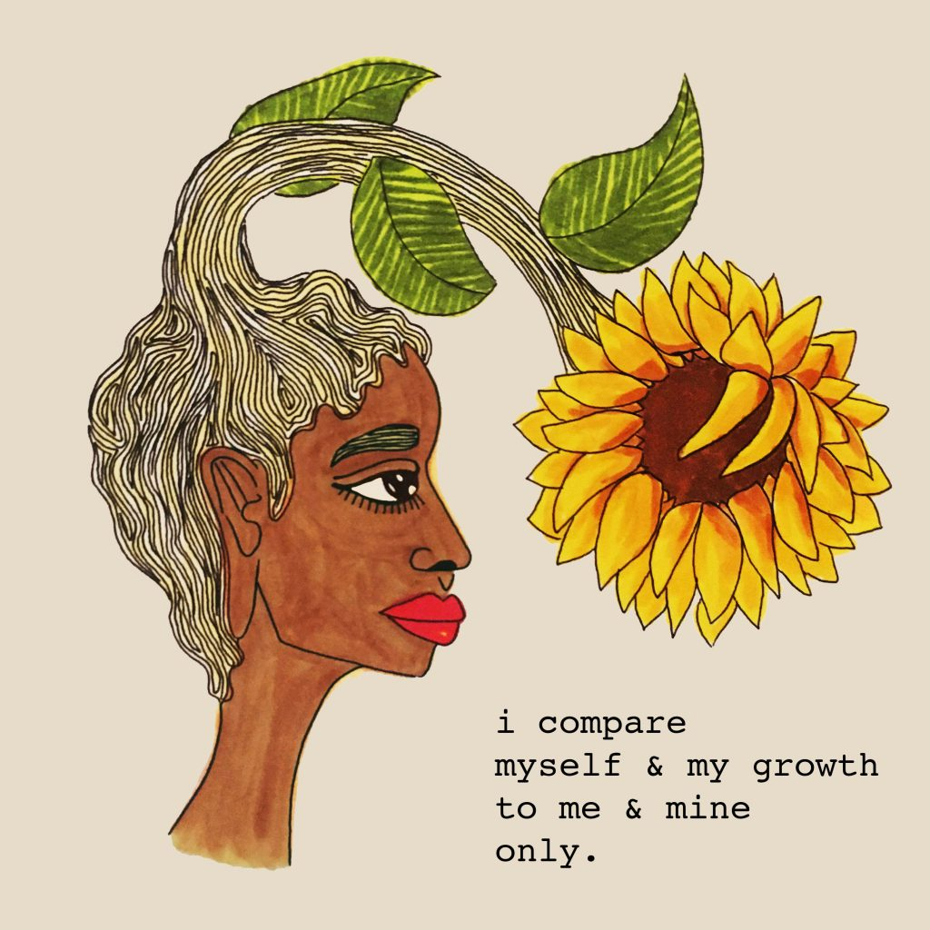 """Profile of figure with sunflower sprouting from head with caption """"i compare myself and my growth to me and mine only"""""""
