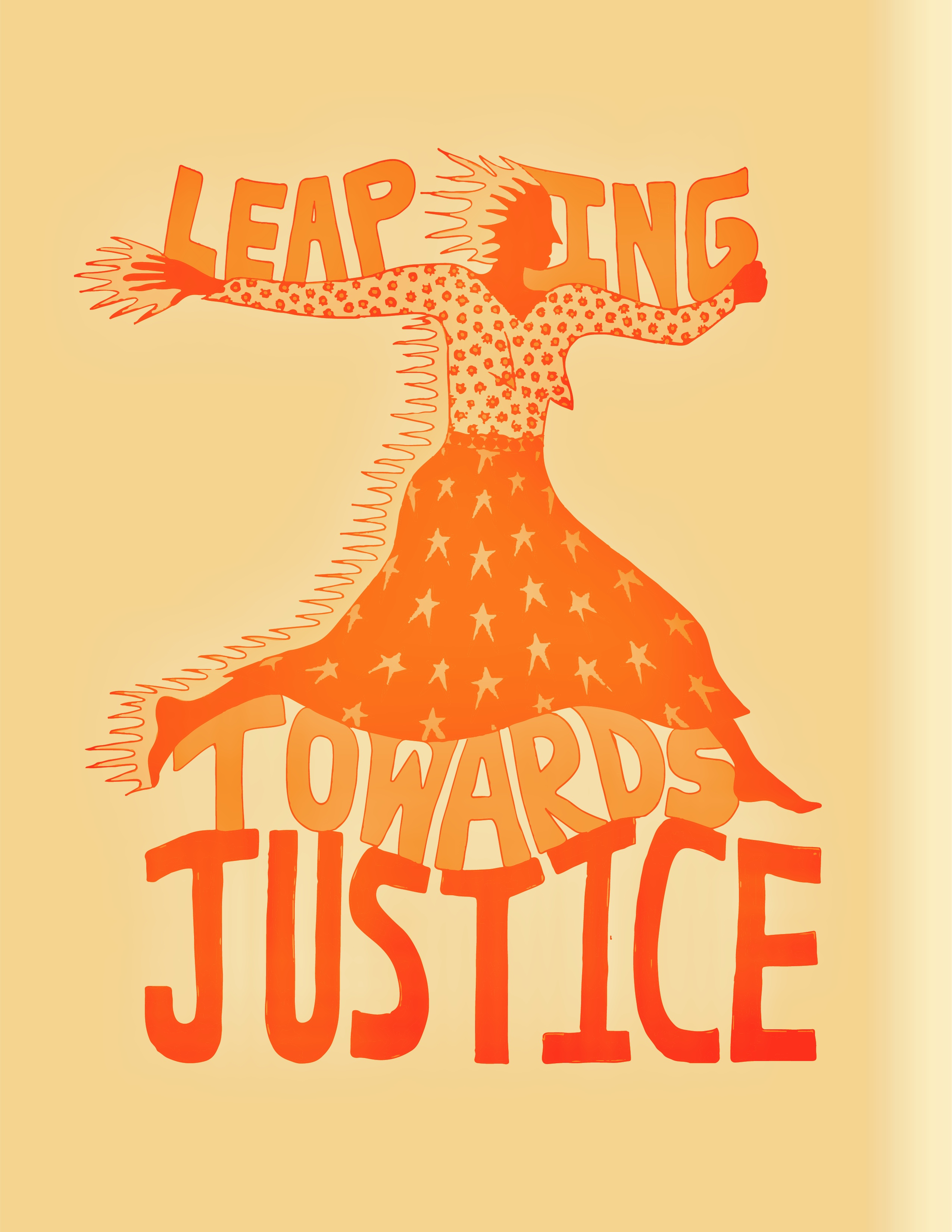 """A figure wearing a shirt and skirt with flowers and stars leaps across the image. Fire trails behind her head, hands, and body. The words, """"Leaping towards Justice"""" circle around them."""