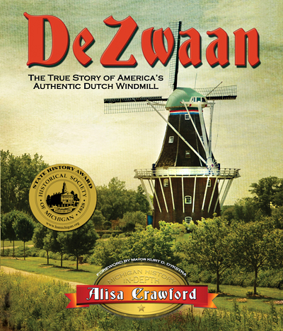 "Book cover of ""De Zwaan: The True Story of America's Authentic Dutch Windmill"""