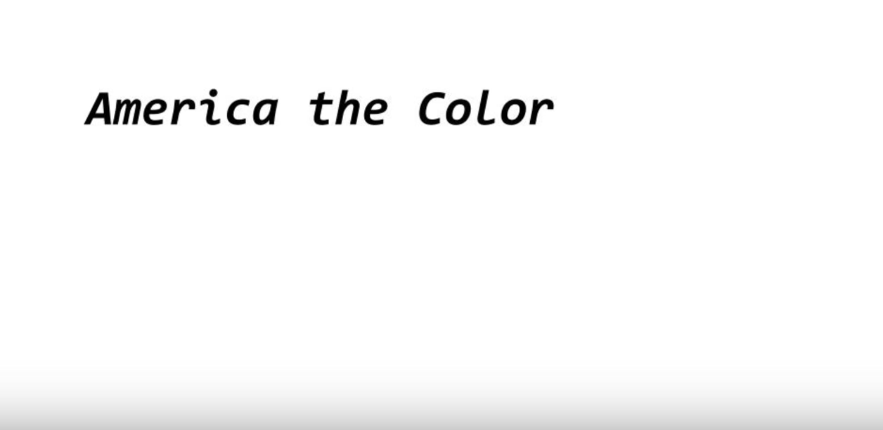"""black and white text reading """"America the color"""""""