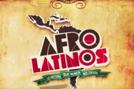 Afro Latinos, la historia que nunca nos contaron