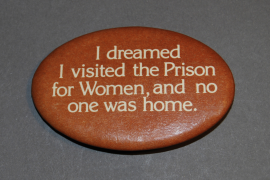 I dreamed I visited the Prison for Women, and no one was home.
